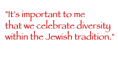 image with text that says - It is important to me that we celebrate diversity within the Jewish tradition.